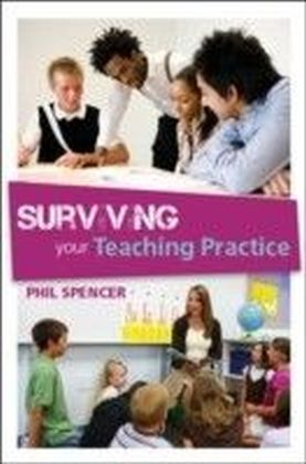 Surviving Your Teaching Practice