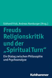 """Freuds Religionskritik und der """"Spiritual Turn"""" Cover"""