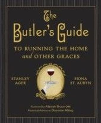 Butler's Guide to Running the Home and Other Graces