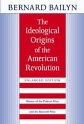 Ideological Origins of the American Revolution, Enlarged Edition