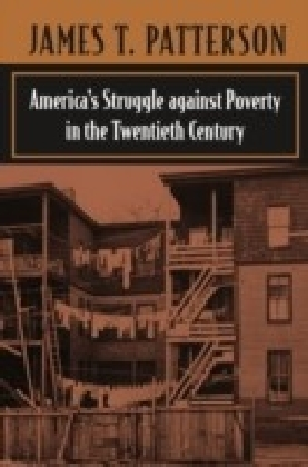America's Struggle against Poverty in the Twentieth Century, Enlarged edition