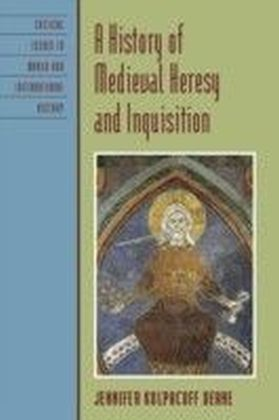 History of Medieval Heresy and Inquisition