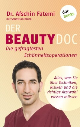 DER BEAUTY-DOC - Band 1: Die gefragtesten Schönheitsoperationen