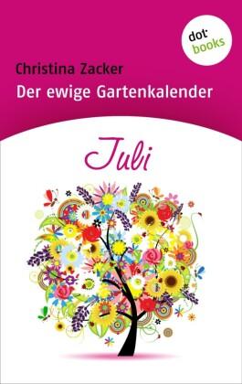 Der ewige Gartenkalender - Band 7: Juli