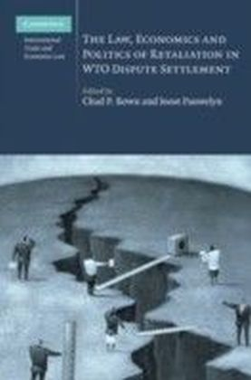 Law, Economics and Politics of Retaliation in WTO Dispute Settlement