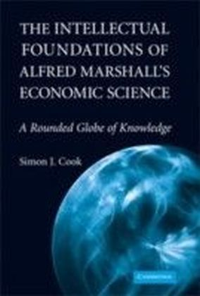 Intellectual Foundations of Alfred Marshall's Economic Science