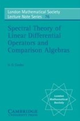 Spectral Theory of Linear Differential Operators and Comparison Algebras