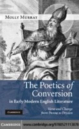 Poetics of Conversion in Early Modern English Literature
