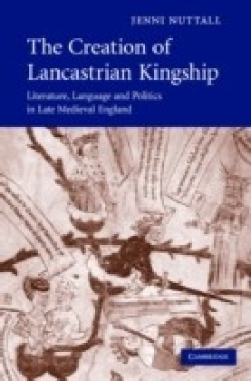 Creation of Lancastrian Kingship