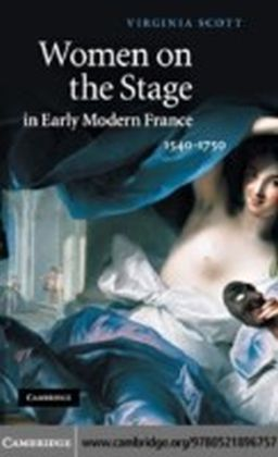 Women on the Stage in Early Modern France