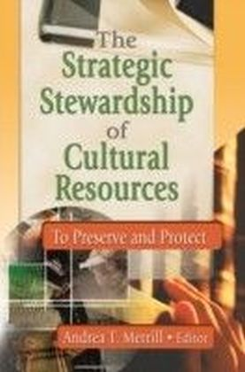 Strategic Stewardship of Cultural Resources