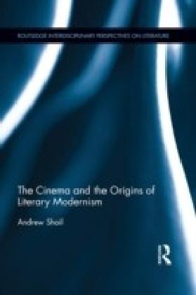 Cinema and the Origins of Literary Modernism