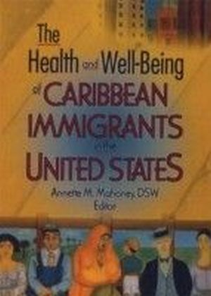 Health and Well-Being of Caribbean Immigrants in the United States