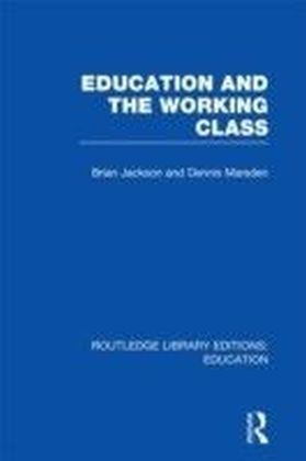 Education and the Working Class (RLE Edu L Sociology of Education)