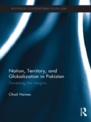 Nation, Territory, and Globalization in Pakistan