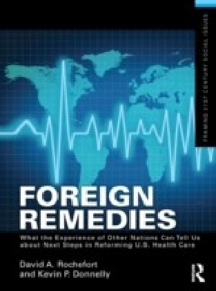 Foreign Remedies: What the Experience of Other Nations Can Tell Us about Next Steps in Reforming U.S. Health Care