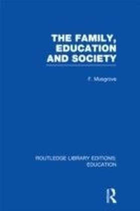 Family, Education and Society (RLE Edu L Sociology of Education)