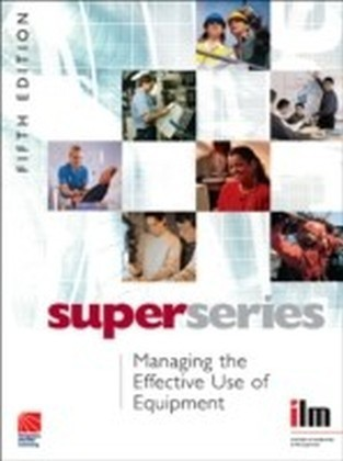 Managing the Effective Use of Equipment Super Series