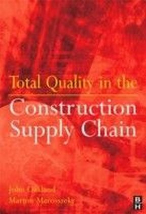 Total Quality in the Construction Supply Chain