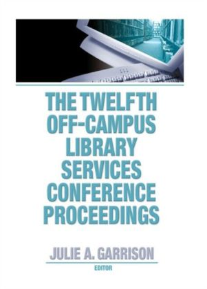 Twelfth Off-Campus Library Services Conference Proceedings