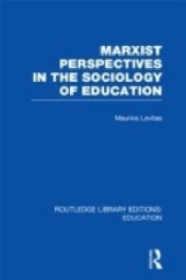 Marxist Perspectives in the Sociology of Education (RLE Edu L Sociology of Education)