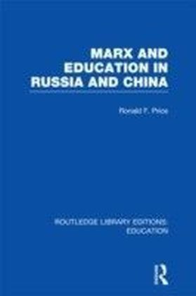 Marx and Education in Russia and China (RLE Edu L)
