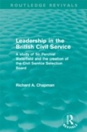 Leadership in the British Civil Service (Routledge Revivals)