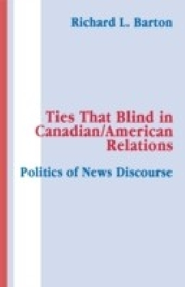Ties That Blind in Canadian/american Relations
