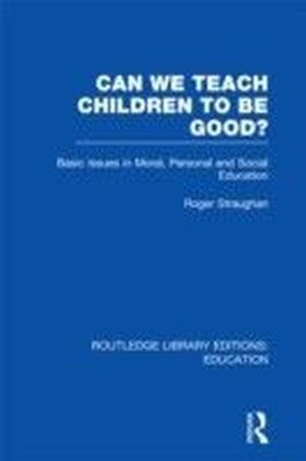 Can We Teach Children to be Good?