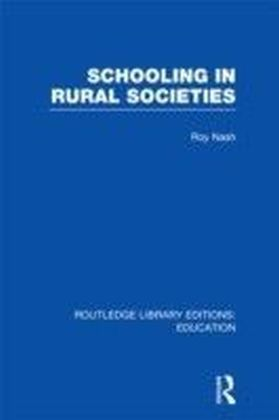 Schooling in Rural Societies (RLE Edu L)