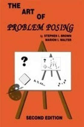 Art of Problem Posing Second Edition