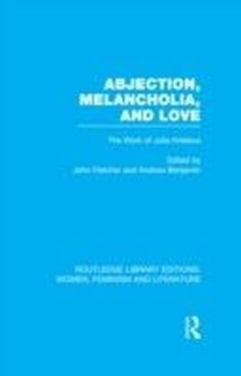Abjection, Melancholia and Love RLE