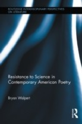 Resistance to Science in Contemporary American Poetry