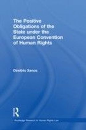 Positive Obligations of the State under the European Convention of Human Rights