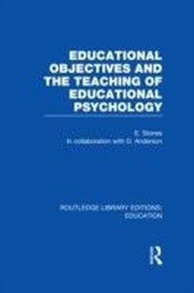 Educational Objectives and the Teaching of Educational Psychology (RLE Edu E)