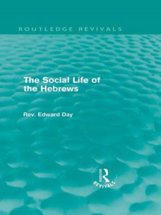 Social Life of the Hebrews (Routledge Revivals)