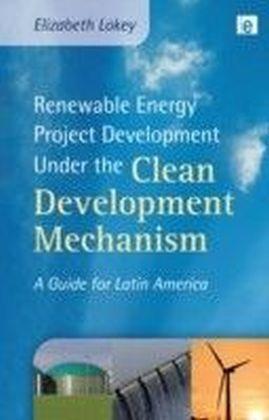 Renewable Energy Project Development Under the Clean Development Mechanism