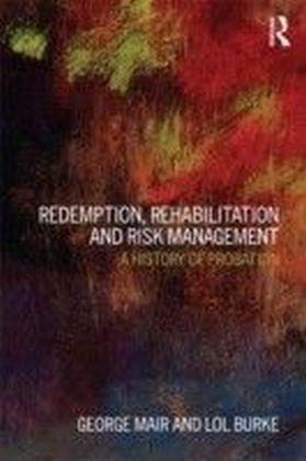 Redemption, Rehabilitation and Risk Management