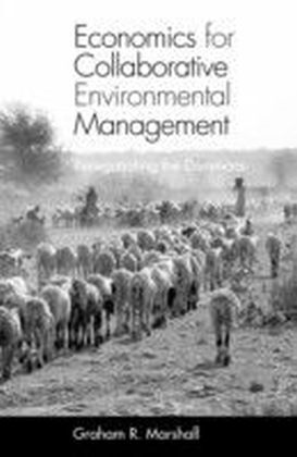 Economics for Collaborative Environmental Management
