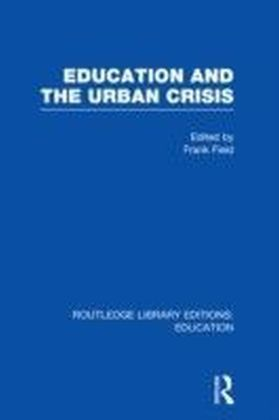 Education and the Urban Crisis (RLE Edu D)