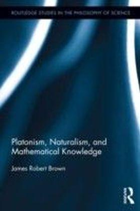 Platonism, Naturalism, and Mathematical Knowledge