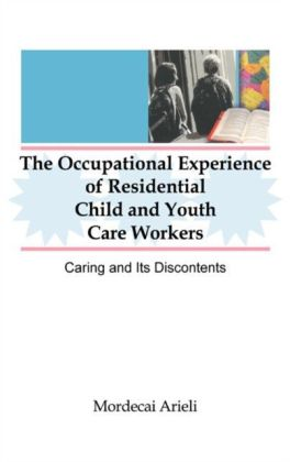 Occupational Experience of Residential Child and Youth Care Workers
