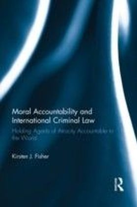 MORAL ACCOUNTABILITY AND INTERNATIONAL CRIMINAL LAW: