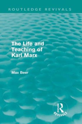 Life and Teaching of Karl Marx (Routledge Revivals)