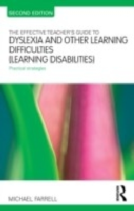Effective Teacher's Guide to Dyslexia and other Learning Difficulties (Learning Disabilities)