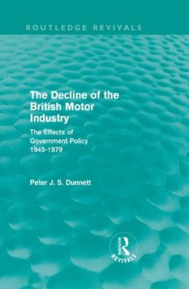 Decline of the British Motor Industry (Routledge Revivals)