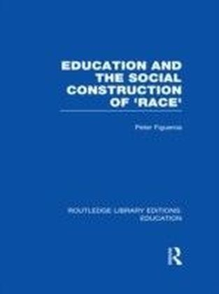Education and the Social Construction of 'Race'