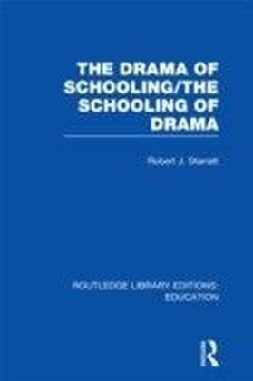 Drama of Schooling: The Schooling of Drama (RLE Edu D)
