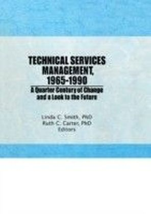 Technical Services Management 1965?1990