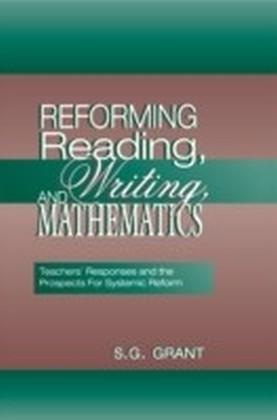 Reforming Reading Writing and Mathematics